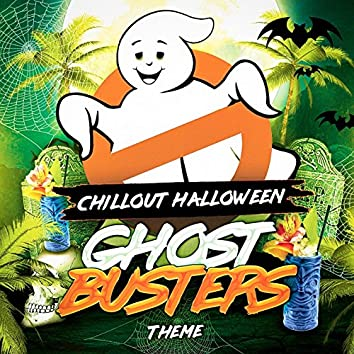 Chillout Halloween Ghostbusters Theme