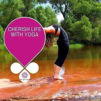 Cherish Life With Yoga