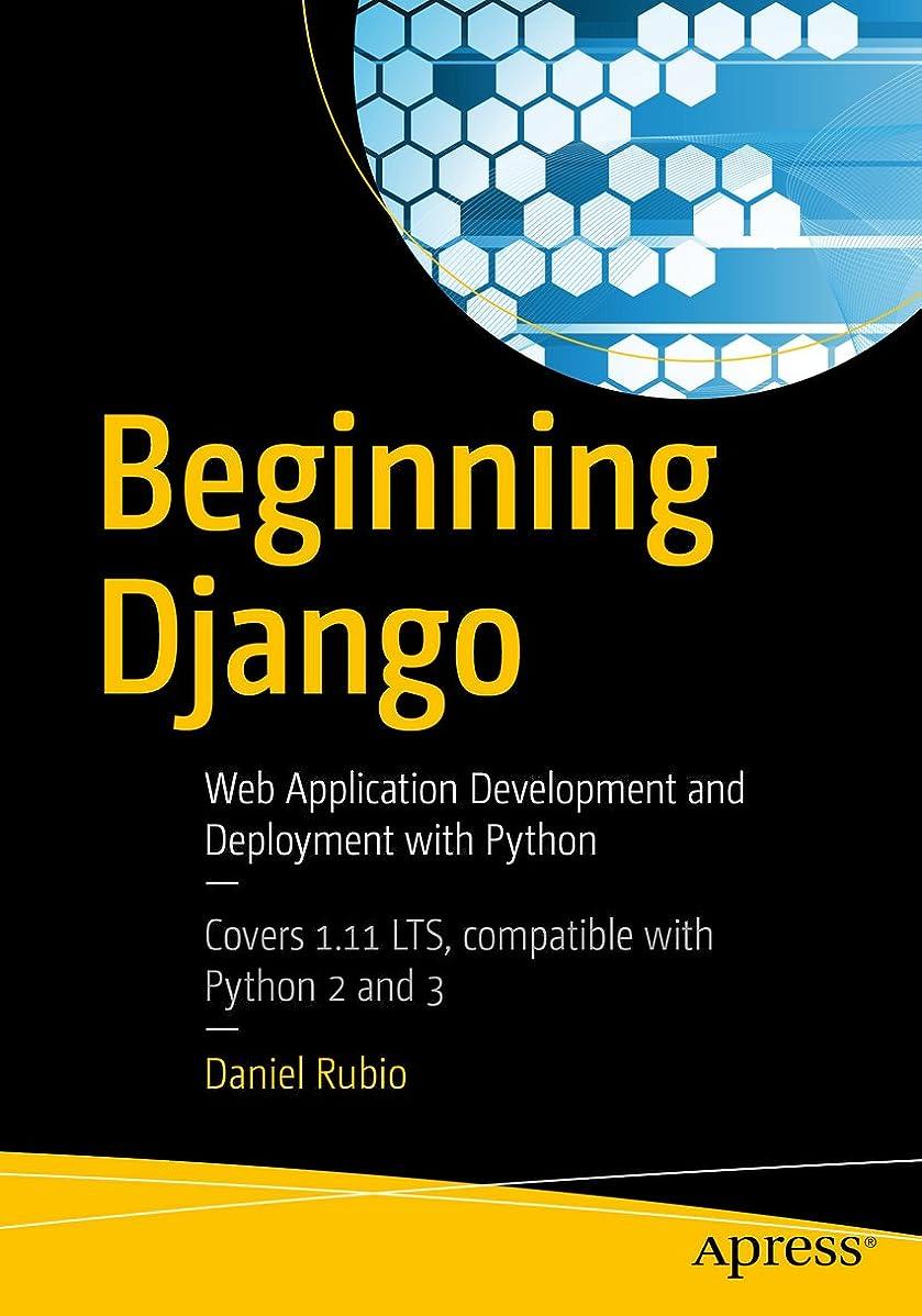 評判火山困難Beginning Django: Web Application Development and Deployment with Python (English Edition)