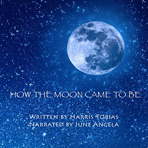 How the Moon Came to Be audiobook cover art