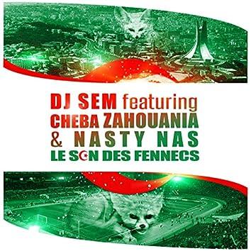 Le son des fennecs (feat. Cheba Zahouania, Nasty Nas)