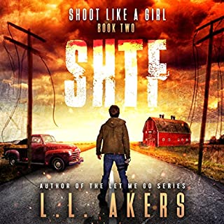 Shoot Like a Girl     The SHTF Series, Book 2              Written by:                                                                                                                                 L.L. Akers                               Narrated by:                                                                                                                                 Kevin Pierce                      Length: 7 hrs and 15 mins     4 ratings     Overall 4.0