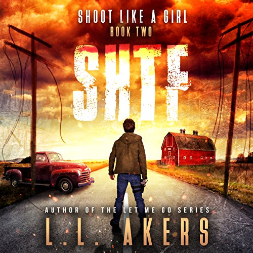 Shoot Like a Girl     The SHTF Series, Book 2              Auteur(s):                                                                                                                                 L.L. Akers                               Narrateur(s):                                                                                                                                 Kevin Pierce                      Durée: 7 h et 15 min     4 évaluations     Au global 4,0