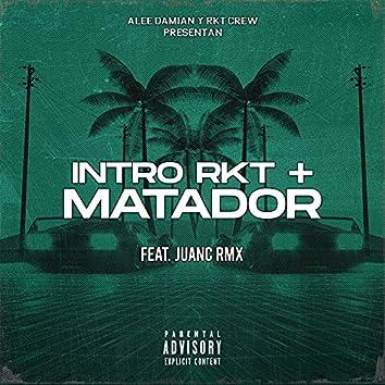 Intro RKT + Matador (feat. Juanc Rmx)