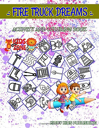 Fire Truck Dreams: Image Quiz Words Activity Coloring Books 45 Coloring Fire Truck, Emergency Call, Whistle, Hydrant, Boot, Firefighter Helmet, Hose, Bonfire For Girls
