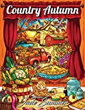 Country Autumn: An Adult Coloring Book with 50 Detailed Images of Charming Country Scenes, Beautiful Fall Landscapes, and Lovable Farm Animals (Country Seasons)