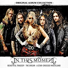 Original Album Collection (Beautiful Tragedy / The Dream / A Star-Crossed Wasteland) By In This Moment (2014-11-10)