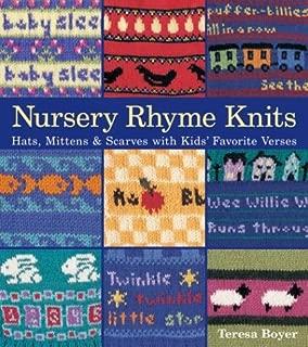 Nursery Rhyme Knits: Hats, Mittens & Scarves with Kids' Favorite Verses