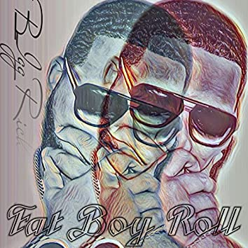 Fat Boy Roll