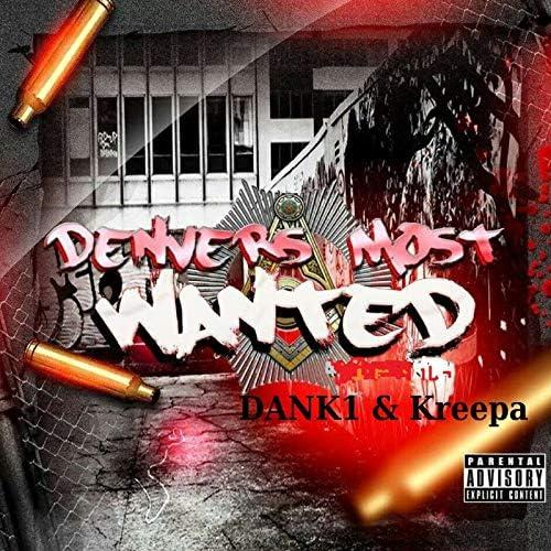 Dank1, Denver's Most Wanted & Kreepa