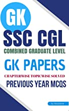 SSC CGL GK Previous Papers Tier - I (SUBJECTWISE & CHAPTERWISE SOLVED QUESTIONS) (Print Replica eBook): For SSC Combined Graduate Level Examination  Tier -1