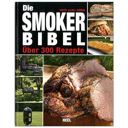 "Grillbuch ""Die SMOKER Bibel"" Grillen Rezepte smoken"