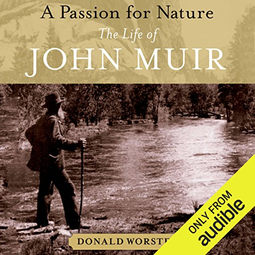 A Passion for Nature     The Life of John Muir              Written by:                                                                                                                                 Donald Worster                               Narrated by:                                                                                                                                 Jim Frangione                      Length: 19 hrs and 10 mins     1 rating     Overall 5.0