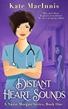Distant Heart Sounds: A Nurse Morgan Series: Book 1