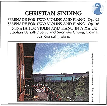 Sinding: Serenade for Two Violins and Piano, Op. 92 / Serenade for Two Violins and Piano, Op. 56 / Sonata for Violin and Piano in A major