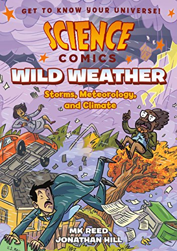 Science Comics: Wild Weather: Storms, Meteorology, and...