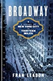Broadway: A History of New York City in Thirteen Miles (English Edition)