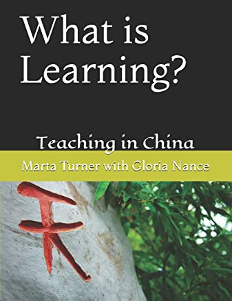 What is Learning?: Teaching in China