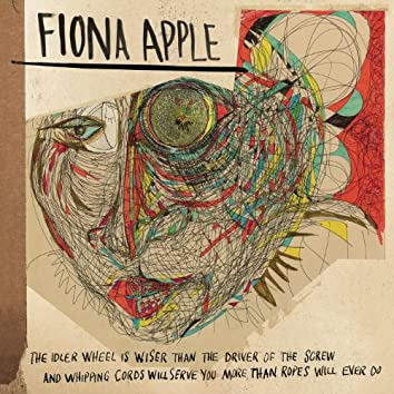 The Idler Wheel Is Wiser Than the Driver of the Screw and Whipping Cords Will Serve You More Than Ropes Will Ever Do (Expanded Edition)