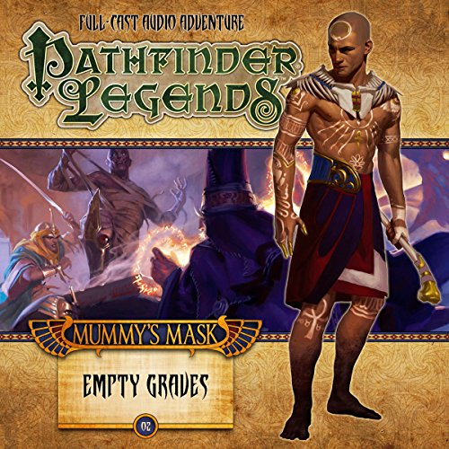 Pathfinder Legends - Mummy's Mask - Empty Graves audiobook cover art