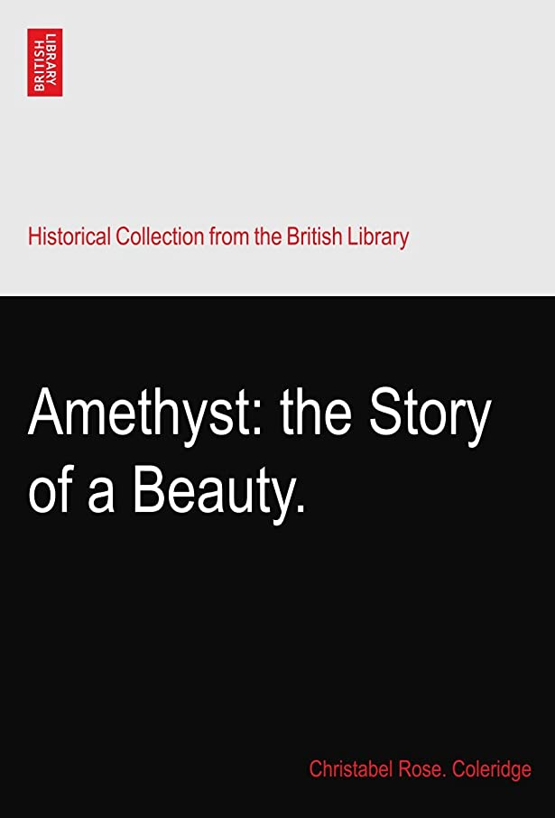 手伝う小間僕のAmethyst: the Story of a Beauty.