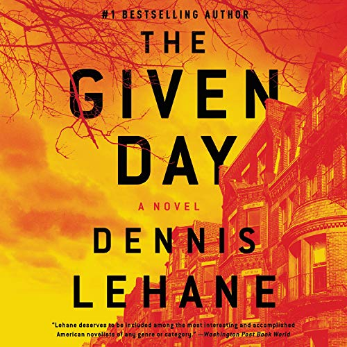 The Given Day Audiobook By Dennis Lehane cover art