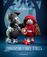 Amigurumi Fairy Tales: Crochet Your Own Enchanted Forest