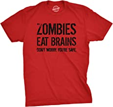 Mens Zombies Eat Brains So You're Safe Funny T Shirt Living Dead Halloween Tee