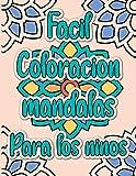 Coloración fácil de los mandalas para los niños: Contra el estrés infantil, el regalo ideal para su hijo