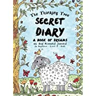 Secret Diary - Level A - Girls - A Book of Dreams: 180 Day Personal Journal - Creative Writing for Homeschooling Girls (The Thinking Tree Diaries) (Volume 3)