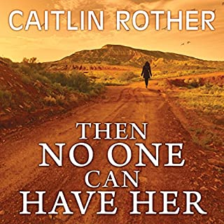 Then No One Can Have Her audiobook cover art
