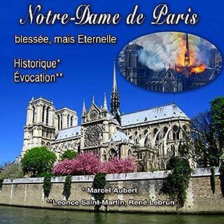 Page de couverture de Notre-Dame de Paris. Historique. Évocation. Blessée, mais Eternelle