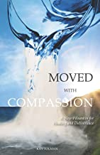 Moved With Compassion: A New Wineskin for Healing and Deliverance