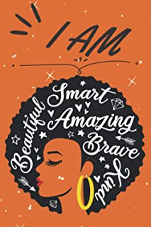 I AM: African American notebooks, Perfect for Any Black Girl Diva, Melanin Girl, Gift for African American Female Empowerment