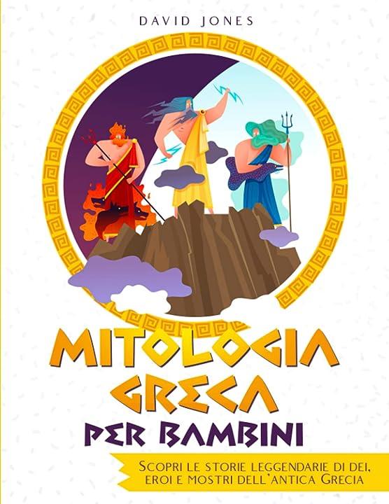 Mitologia greca per bambini di david jones (autore) antony rogistok (illustratore) copertina flessibile 979-8518597297