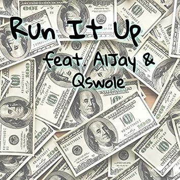 Run It Up (feat. AlJay & Qswole)