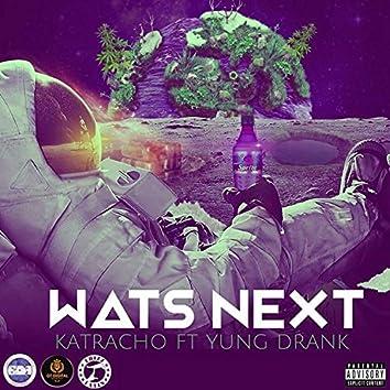 Wat's Next (feat. Yung Drank)