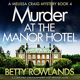 Murder at the Manor Hotel: A completely unputdownable cozy mystery novel     A Melissa Craig Mystery, Book 4              By:                                                                                                                                 Betty Rowlands                               Narrated by:                                                                                                                                 Joan Walker                      Length: 7 hrs and 41 mins     61 ratings     Overall 4.5