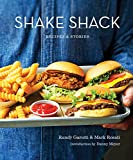 Shake Shack: Recipes & Stories: A Cookbook