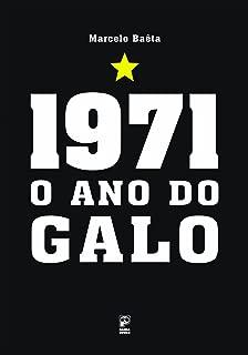1971: O ano do galo (Portuguese Edition)