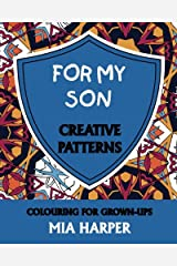 For My Son: Creative Patterns, Colouring for Grown-Ups Paperback