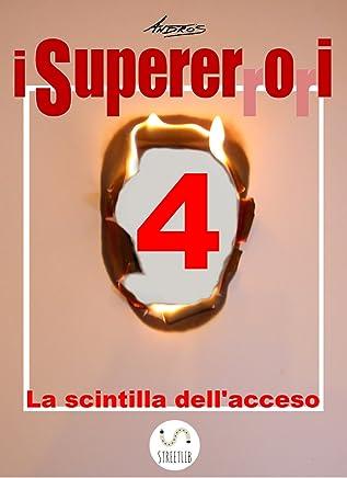I Supererrori - Quarto episodio: La scintilla dellacceso