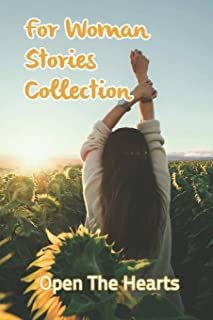 For Woman Stories Collection: Open The Hearts: Stand In Her Power