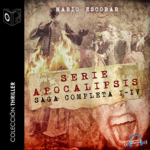 Apocalipsis Saga completa [The Complete Apocalypse Saga]                   By:                                                                                                                                 Mario Escobar                               Narrated by:                                                                                                                                 uncredited                      Length: 6 hrs and 34 mins     Not rated yet     Overall 0.0