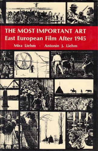 The Most Important Art: Soviet and East European Film After 1945 (Eastern European Film After 1945)