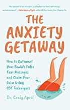 The Anxiety Getaway: How to Outsmart Your Brain's False Fear Messages and Claim Your Calm Using CBT Techniques (Science-Based Approach to Anxiety Disorders) (English Edition)