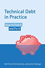 Technical Debt in Practice: How to Find It and Fix It (English Edition)