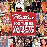 Platine, les 100 Tubes de la Variété Française