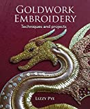 Goldwork Embroidery: Techniques and Projects