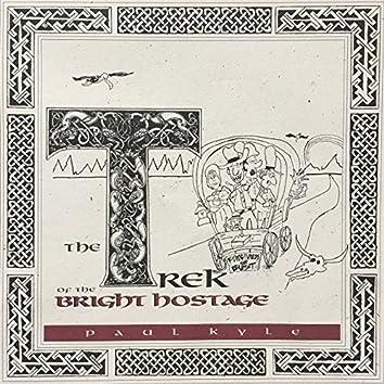 The Trek Of The Bright Hostage